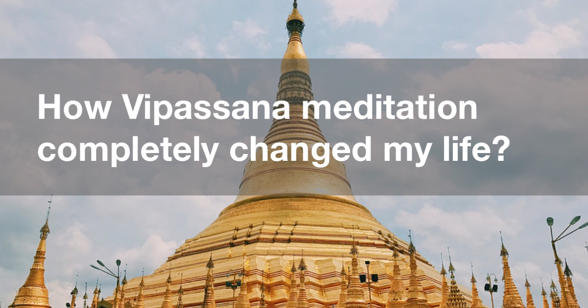 Vipassana meditation changed my life in Yangon Burma (Rangoon, Myanmar)